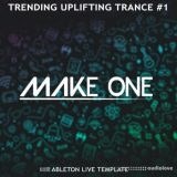 Make One Trending Uplifting Trance #1 (Ableton Live Template) [DAW Templates]