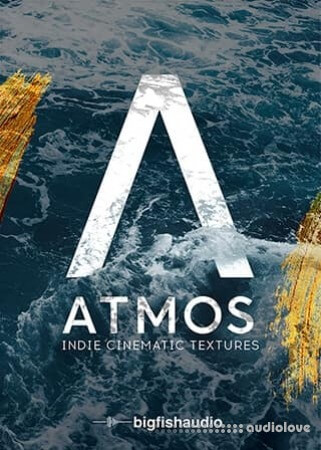 Big Fish Audio ATMOS: Indie Cinematic Textures