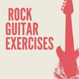 Rock guitar Exercises for Beginners: 10x Your Guitar Skills in 15 Minutes a Day (Guitar Exercises Mastery)
