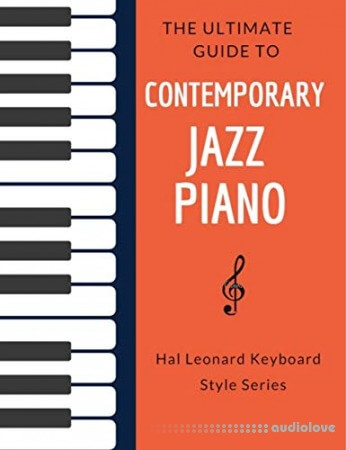 The Ultimate Guide to Contemporary Jazz Piano: Hal Leonard Keyboard Style Series