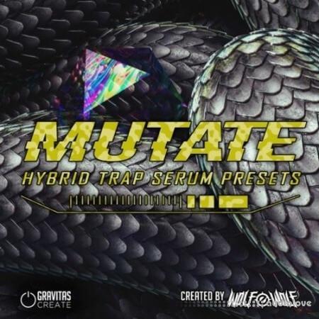 Gravitas Create Mutate Hybrid Trap by Wolf-e-Wolf
