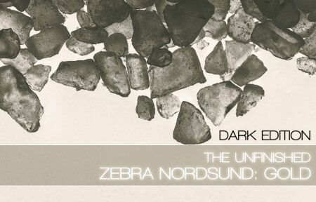 The Unfinished Zebra Nordsund: Gold Dark Edition