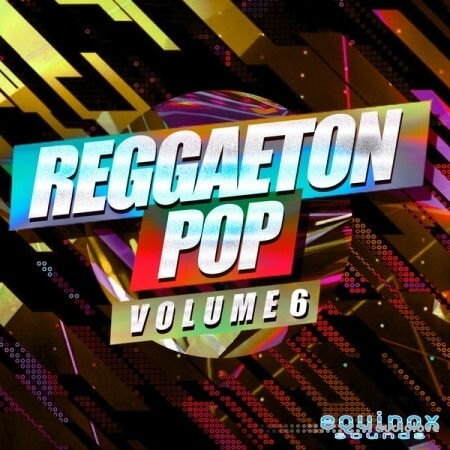 Equinox Sounds Reggaeton Pop Vol.6