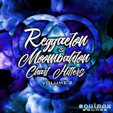 Equinox Sounds Reggaeton and Moombahton Chart Hitters Vol.2
