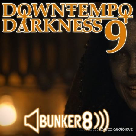 Bunker 8 Digital Labs Downtempo Darkness 9