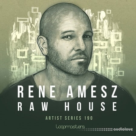 Loopmasters Rene Amesz: Raw House Vol.1