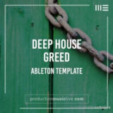Production Music Live Deep House Greed Ableton Template [DAW Templates]