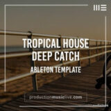 Production Music Live Catch Deep House Ableton Template [DAW Templates]