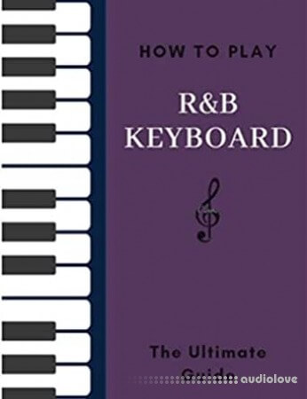 How To Play R&B Keyboard: The Ultimate Guide Hal Leonard Keyboard Style Series