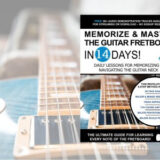 Memorize & Master the Guitar Fretboard in 14 Days: Daily Lessons for Memorizing & Navigating the Guitar Neck