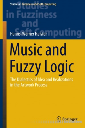 Music and Fuzzy Logic: The Dialectics of Idea and Realizations in the Artwork Process