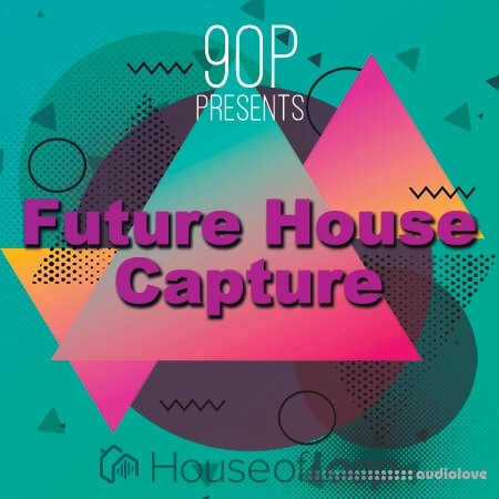 House Of Loop 9OP Presents Future House Capture