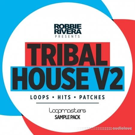 Loopmasters Robbie Rivera Tribal House 2