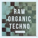 Loopmasters Raw Organic Techno [MULTiFORMAT]