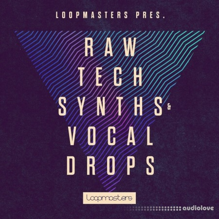 Loopmasters Raw Tech Synths And Vocal Drops