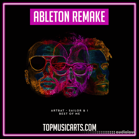 Top Music Arts ARTBAT Sailor & I Best of Me Ableton Remake (Melodic House Template)