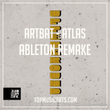 Top Music Arts ARTBAT Atlas Ableton Remake (TECHNO TEMPLATE) [DAW Templates]