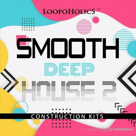 Loopoholics Smooth Deep House 2 Construction Kits