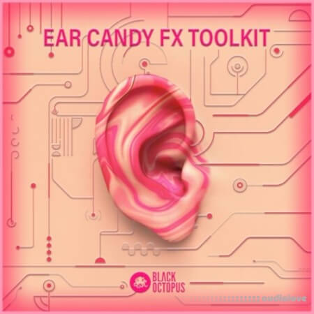 Black Octopus Ear Candy FX Toolkit