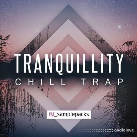 RV Samplepacks Tranquillity: Chill Trap