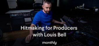 Monthly Hitmaking for Producers with Louis Bell [TUTORiAL]